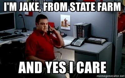 Jake From State Farm - I'm jake, from state farm And yes i care