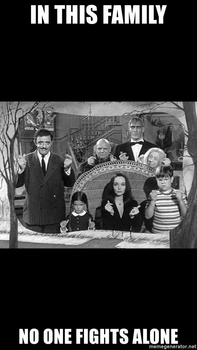 Addams Family - in this family no one fights alone