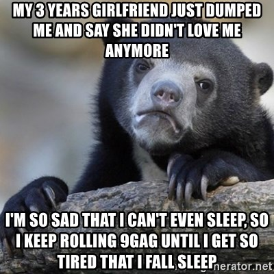My 3 years girlfriend just dumped me and say she didn't love