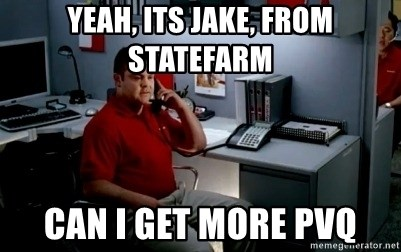 Jake From State Farm - Yeah, Its Jake, from statefarm can I get more PVQ