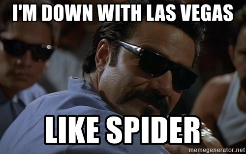 I M Down With Las Vegas Like Spider Magic Blood In Blood Out