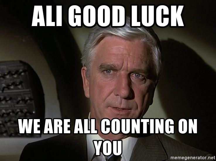 Leslie Nielsen Shirley - Ali Good luck  We are all counting on you