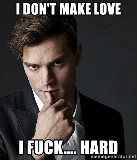 Christian Grey Jamie Dornan - I DON'T MAKE LOVE I FUCK.... HARD