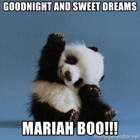 60856675 goodnight and sweet dreams mariah boo!!! waving panda meme