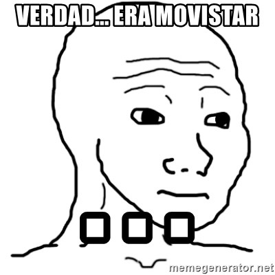 That Feel Guy - verdad... era movistar . . .
