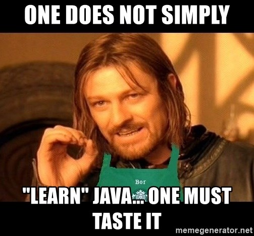 "Barista Boromir - One does not simply ""learn"" java... one must taste it"