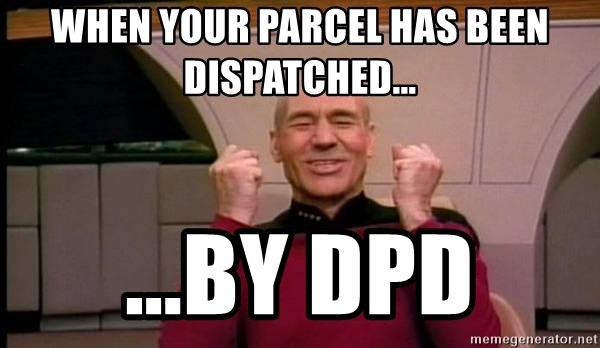 When Your Parcel Has Been Dispatched By Dpd Joyful Star Trek