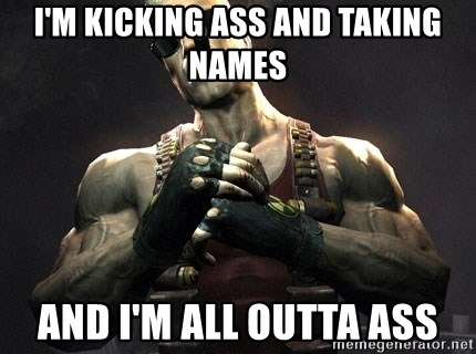 Duke Nukem Forever - i'm kicking ass and taking names and I'm all outta ass