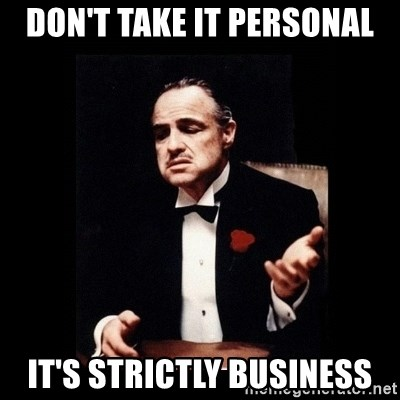 Image result for the godfather it's strictly business nothing personal