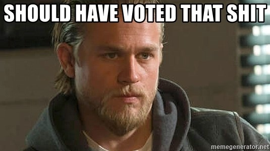 Should Have Voted That Shit Jax Teller From Sons Of Anarchy Meme