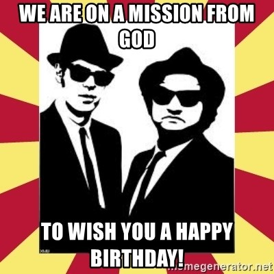 we-are-on-a-mission-from-god-to-wish-you
