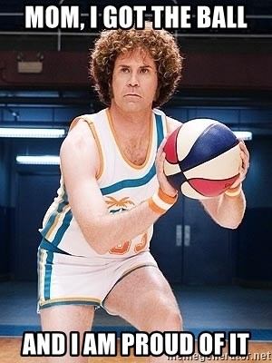 Will Ferrell Basketball - MOM, I GOT THE BALL AND I AM PROUD OF IT