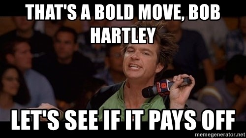 Bold Move Cotton - that's a bold move, Bob hartley let's see if it pays off