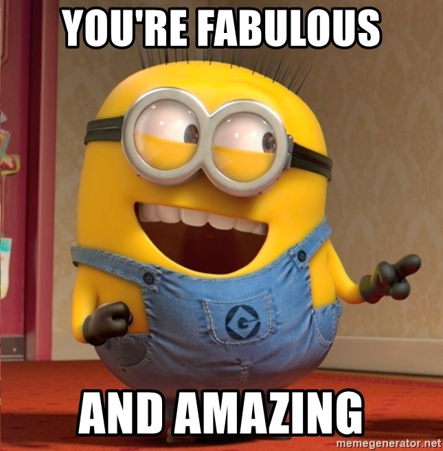dave le minion - You're fabulous And amazing