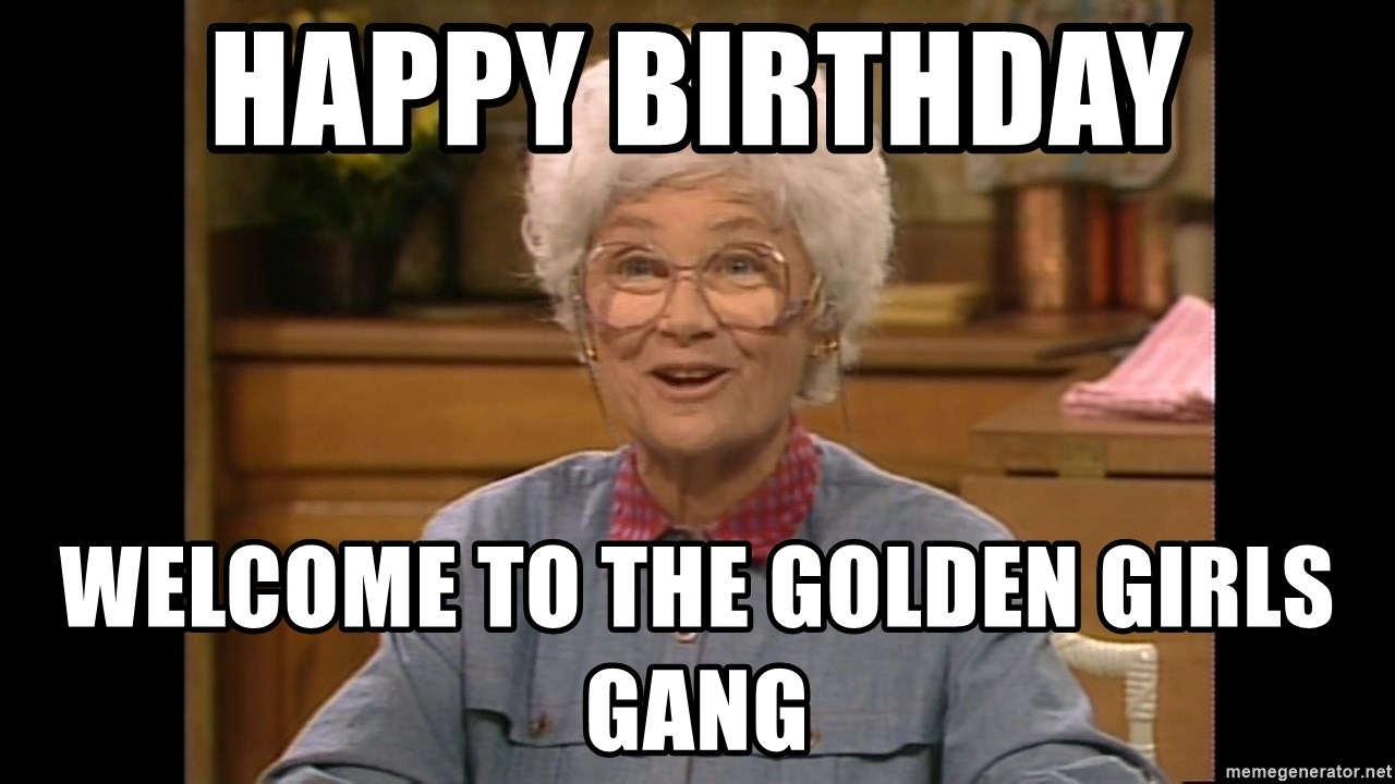 61264021 happy birthday welcome to the golden girls gang sophia petrillo