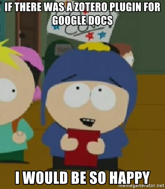 If There Was A Zotero Plugin For Google Docs I Would Be So Happy