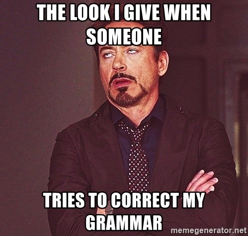the look i give when someone tries to correct my grammar rdj eye