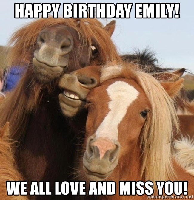 Happy Birthday Emily We All Love And Miss You Extremely