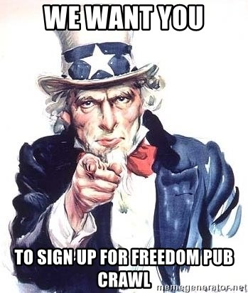Uncle Sam - we want you to sign up for Freedom Pub Crawl