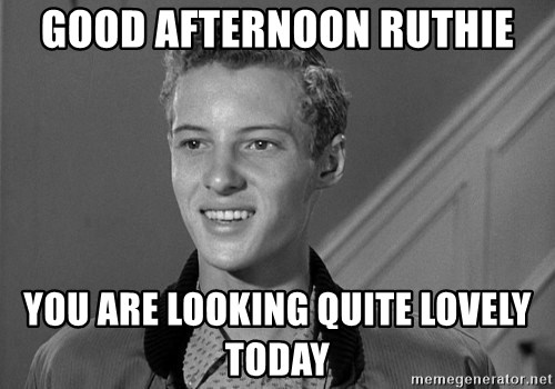 Eddie Haskell - GOOD AFTERNOON RUTHIE YOU ARE LOOKING QUITE LOVELY TODAY