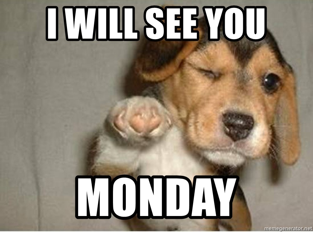 Image result for SEe you on Monday images
