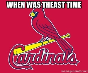 st. louis Cardinals - When was theast time