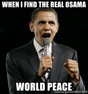 Expressive Obama - When I finD the real osama wORLD PEACE