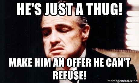 Hes Just A Thug Make Him An Offer He Cant Refuse Marlon Brando