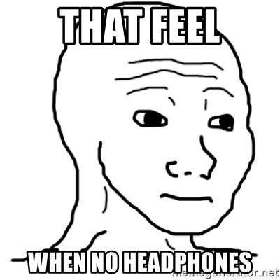 That Feel Guy - That Feel When no headphones