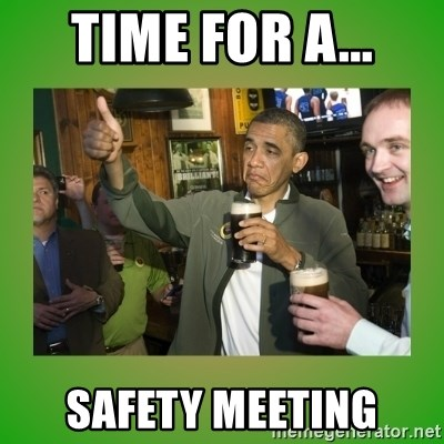 Time For A Safety Meeting Obama Drinking Meme Generator