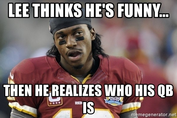 Lee Thinks Hes Funny Then He Realizes Who His Qb Is Redskins
