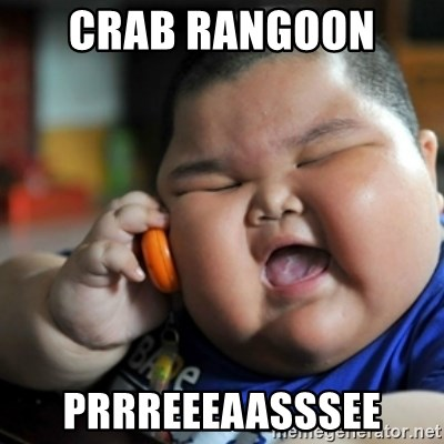 Crab Rangoon Prrreeeaasssee Fat Chinese Kid Meme Generator