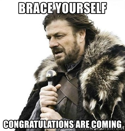 Meme Generator Is - Yourself Are Brace Congratulations Coming Coming Winter