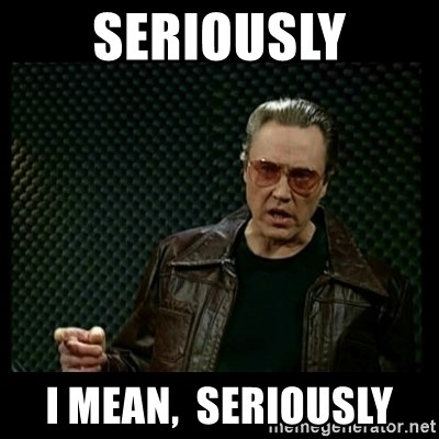 Christopher Walken Cowbell - SERIOUSLY I MEAN,  SERIOUSLY