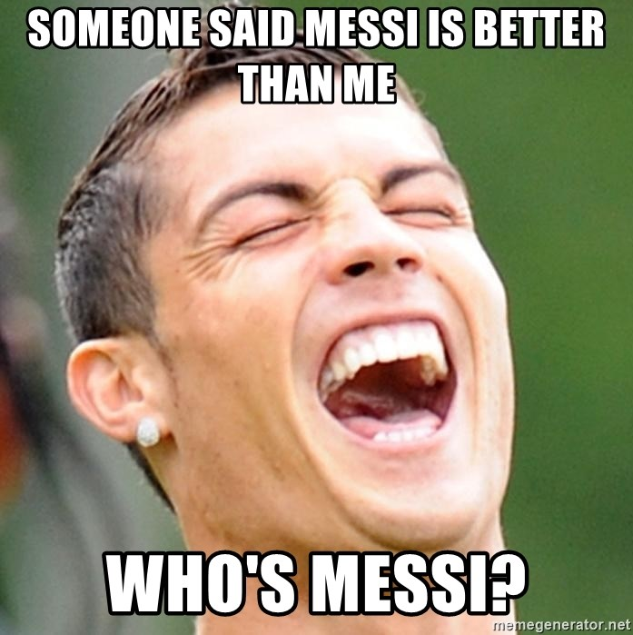 Cristiano Ronaldo Laughing - someone said messi is better than me who's messi?