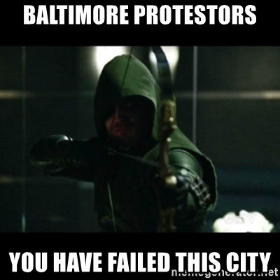 YOU HAVE FAILED THIS CITY - Baltimore Protestors You have failed this city