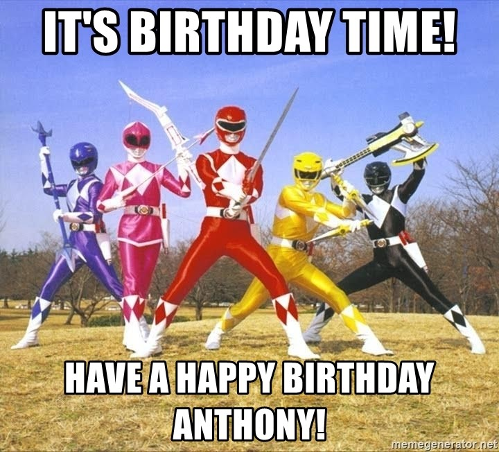 61729073 it's birthday time! have a happy birthday anthony! power ranger