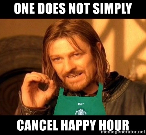 Barista Boromir - One does not simply Cancel happy hour