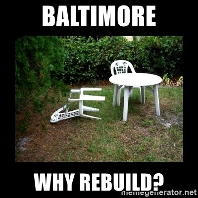 Lawn Chair Blown Over - baltimore why rebuild?