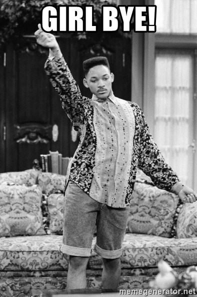 Will Smith Swerve - GIRL BYE!