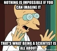 Image result for cubert farnsworth anything is possible if you can imagine it