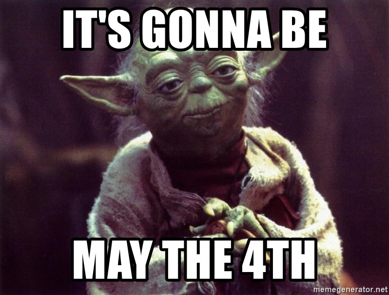 Yoda - It's Gonna Be May the 4th