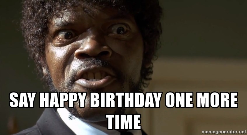Say Happy Birthday One More Time Samuel Jackson Pulp Fiction