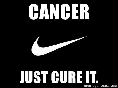 Nike swoosh - CANCER JUST CURE IT.