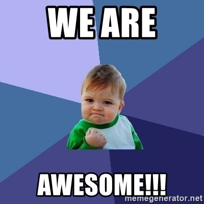 Success Kid - We are  Awesome!!!