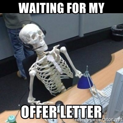 Waiting For Offer Letter from memegenerator.net