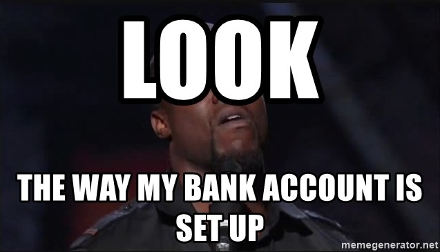 Kevin Hart Face - Look The way my bank account is set up