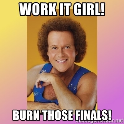 Richard Simmons - Work it girl! Burn those finals!