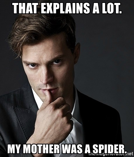 Christian Grey Jamie Dornan - That explains a lot. My mother was a spider.