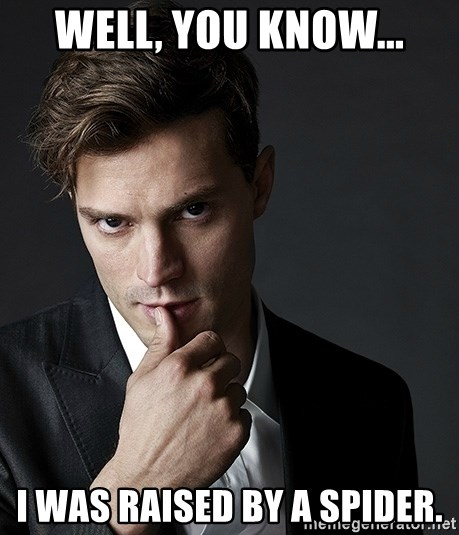 Christian Grey Jamie Dornan - Well, you know... I was raised by a spider.